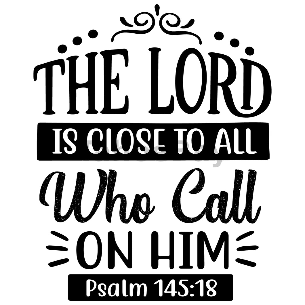 The Lord Is Close To All Who Call On Him Can Cooler Graphic Design Files | SVG PNG