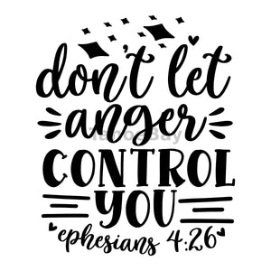 Don't Let Anger Control You Can Cooler Graphic Design Files | SVG PNG