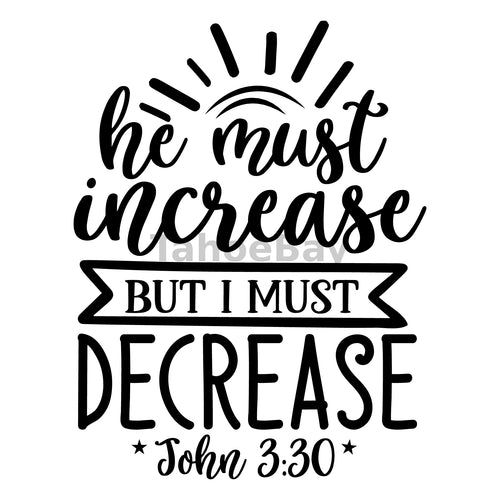 He Must Increase But I Must Decrease Can Cooler Graphic Design Files | SVG PNG
