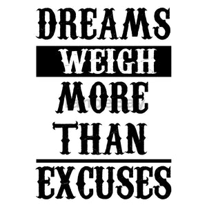 Dreams Weigh More Than Excuses Can Cooler Graphic Design Files | SVG PNG