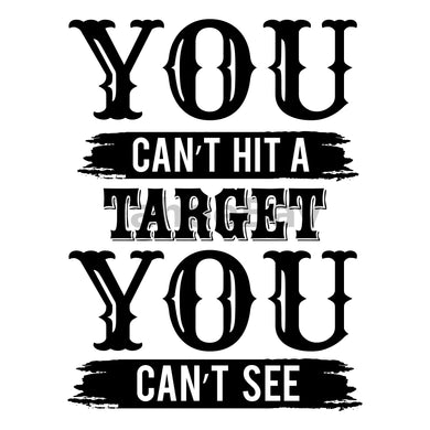 You Cant Hit A Target You Cant See Can Cooler Graphic Design Files | SVG PNG