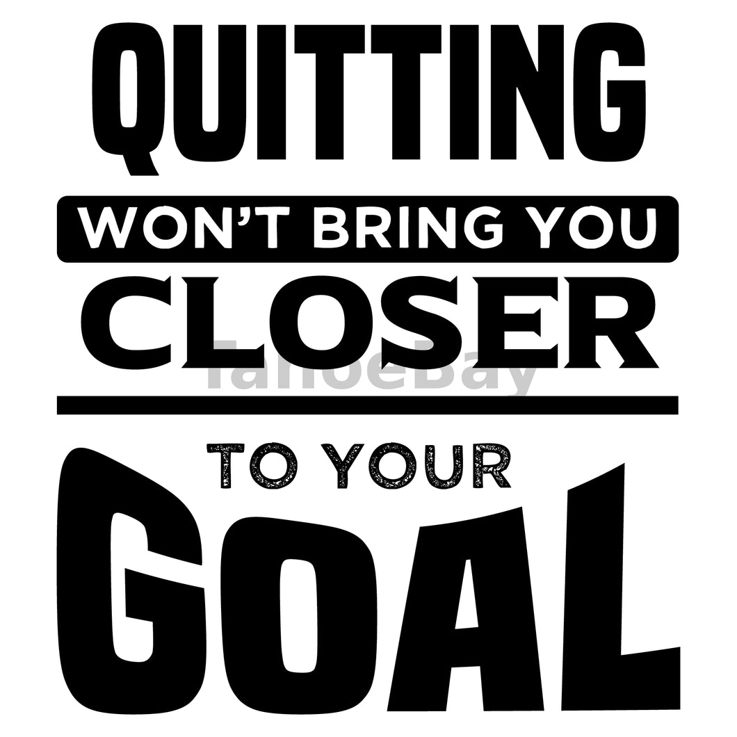 Quitting Won't Bring You Closer To Your Goal Can Cooler Graphic Design Files | SVG PNG
