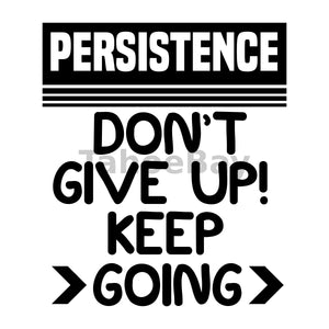 Persistence Don't Give Up! Keep Going Can Buy Can Cooler Graphic Design Files | SVG PNG