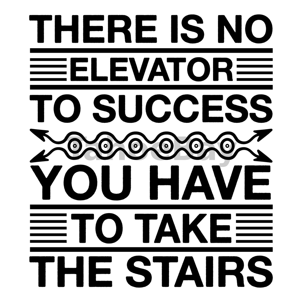 There Is No Elevator To Success You Have To Take The Stairs Can Cooler Graphic Design Files | SVG PNG