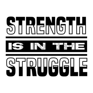 Strength Is In The Struggle Can Cooler Graphic Design Files | SVG PNG