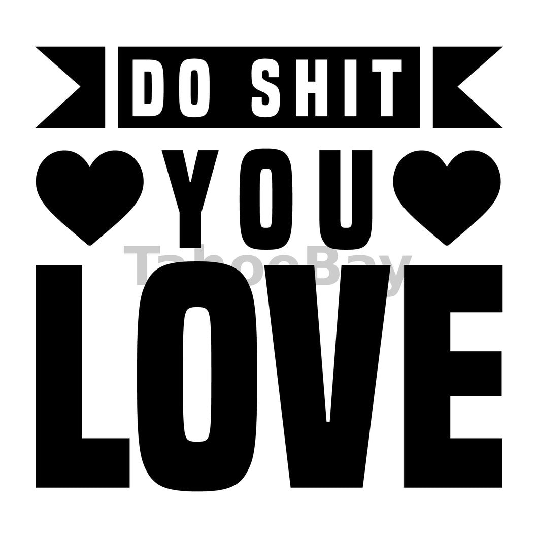 Do Shit You Love Can Cooler Graphic Design Files | SVG PNG