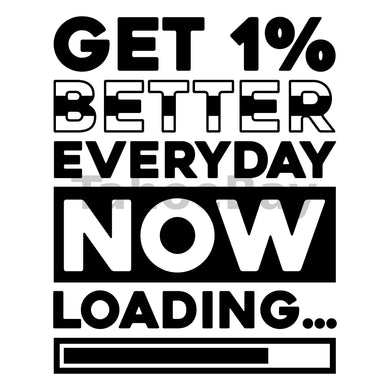 Get 1% Better Everyday Now Loading... Can Cooler Graphic Design Files | SVG PNG