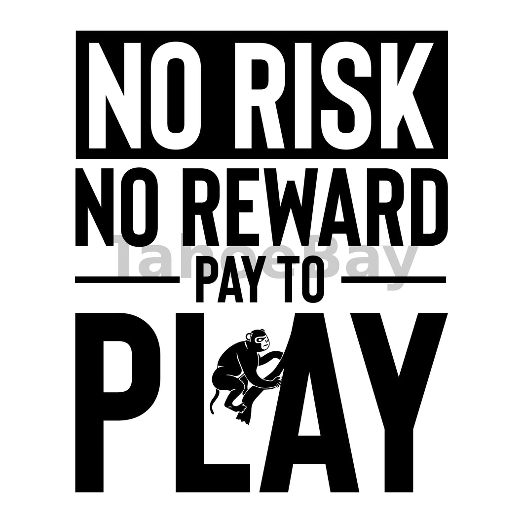 No Risk No Reward Pay To Play Can Cooler Graphic Design Files | SVG PNG