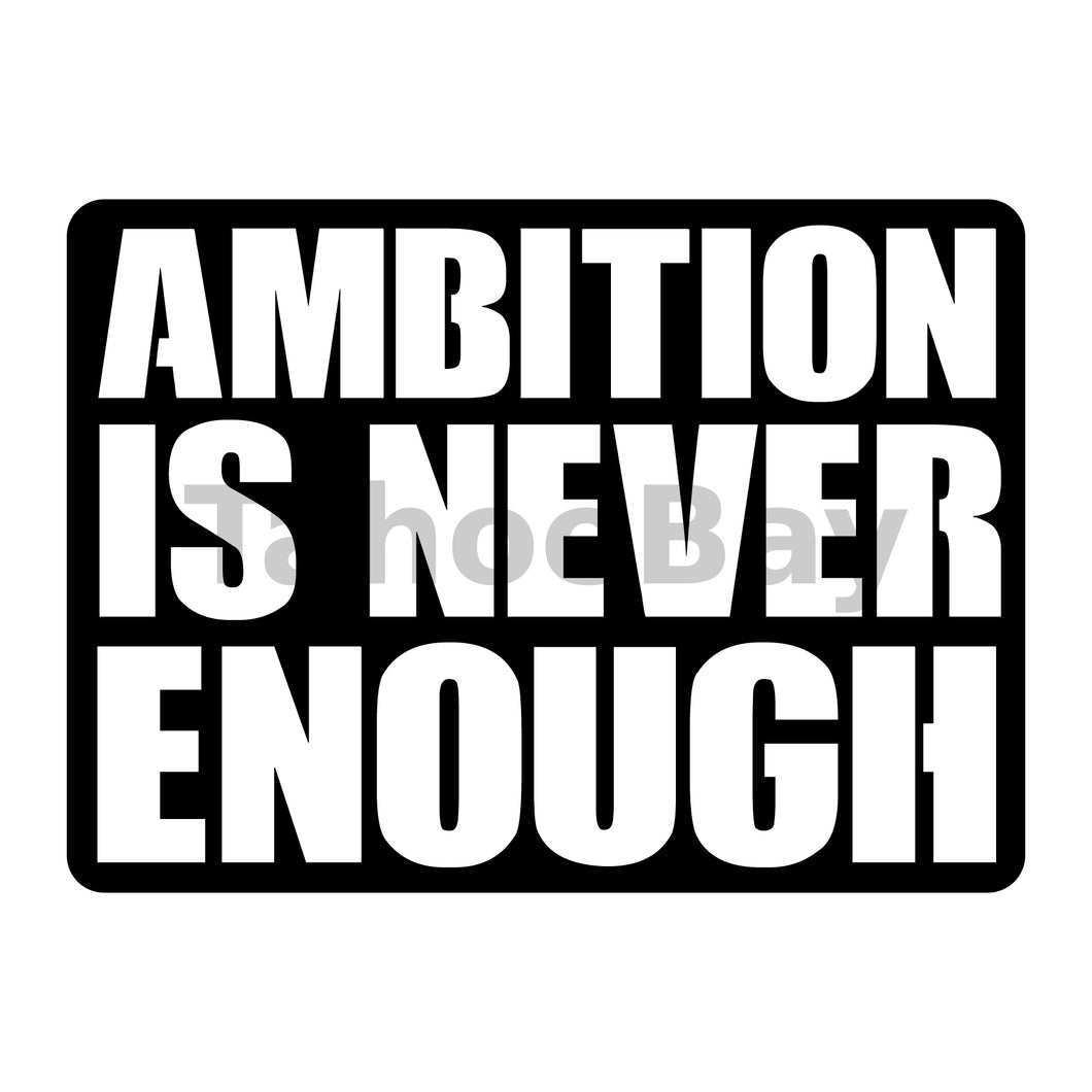 Ambition Is Never Enough Can Cooler Graphic Design Files | SVG PNG