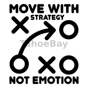 Move With Strategy Not Emotion Can Cooler Graphic Design Files | SVG PNG