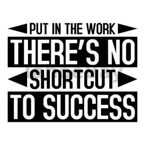 Put In The Work There's No Shortcut To Success Can Cooler Graphic Design Files | SVG PNG