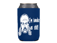 Tiger King Can Cooler Joe Exotic Broke as Shit Can Sleeve Bottle Holder Free Shipping Merch Massacre