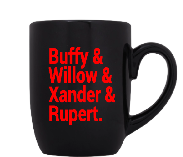 Buffy the Vampire Slayer Mug Coffee Cup Black Willow Xander Spike Angel Giles Horror Funny Free Shipping Merch Massacre