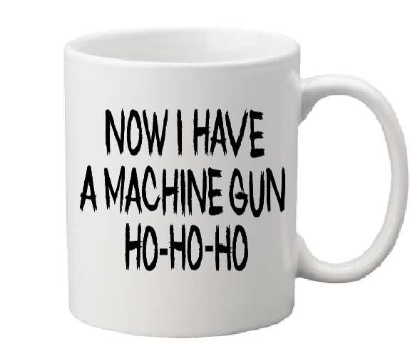 Die Hard Mug Coffee Cup White Now I Have A Machine Gun Ho-Ho-Ho Yippie Ki Yay Motherfucker Yippie-Ki-Yay Mother Fucker Free Shipping Merch Massacre