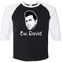 Schitt's Creek 3/4 Raglan Baseball Shirt Adult XS-3X Ew, David Free Shipping Merch Massacre