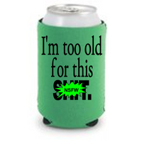 Lethal Weapon Too Old Can Cooler Sleeve Bottle Holder Funny Horror Free Shipping Merch Massacre