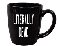 Literally Dead Mug Coffee Cup Black Love Horror Movies Sci Fi Funny LOL Halloween Free Shipping Merch Massacre