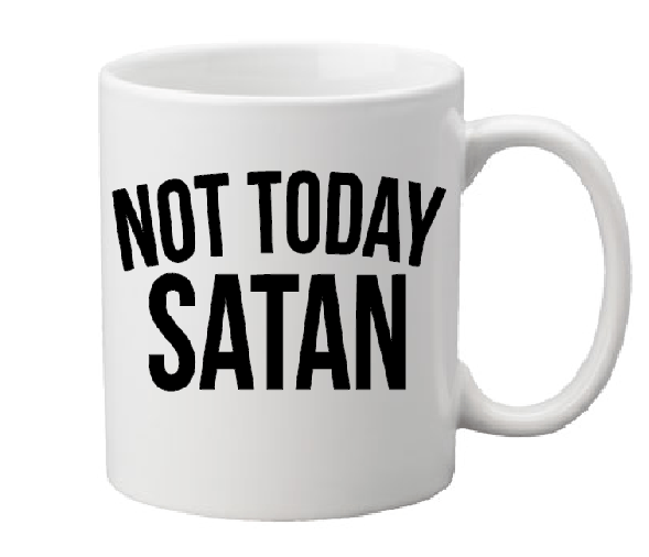 Not Today Satan Mug Coffee Cup White Drag Queen Funny Quote Devil Satan Horror Halloween Free Shipping Merch Massacre