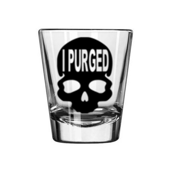 Purge Shot Glass I Purged America Skull Anarchy Horror Slasher Free Shipping Merch Massacre