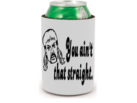 Tiger King Can Cooler Joe Exotic Ain't That Straight Can Sleeve Bottle Holder Free Shipping Merch Massacre