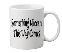 Wicca Mug Coffee Cup White Charmed Something Comes Witch Wiccan Pentagram Star Magic Magick Witchcraft Horror Halloween Shipping Merch Massacre