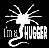 I'm a Hugger Alien Facehugger Vinyl Decal Sticker Free Shipping Merch Massacre Free