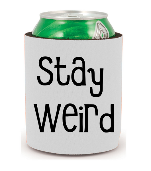 Stay Weird Can Cooler Sleeve Bottle Holder Free Shipping Merch Massacre