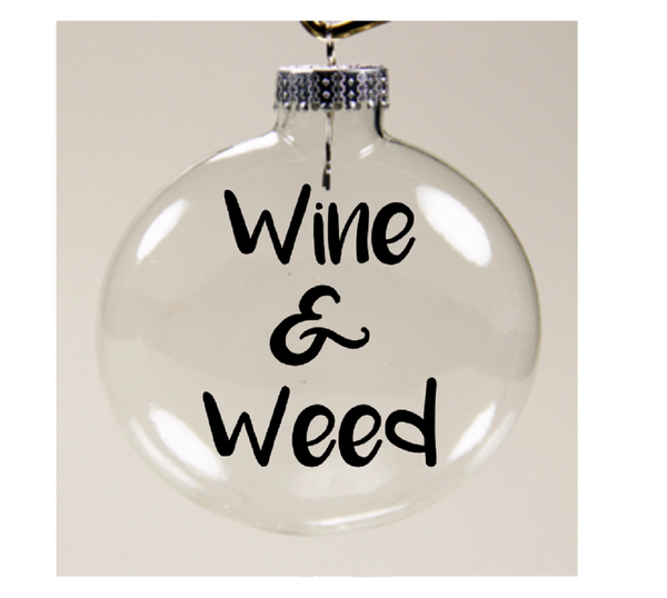 Wine and Weed Ornament Christmas Glass Disc Holiday Free Shipping Merch Massacre