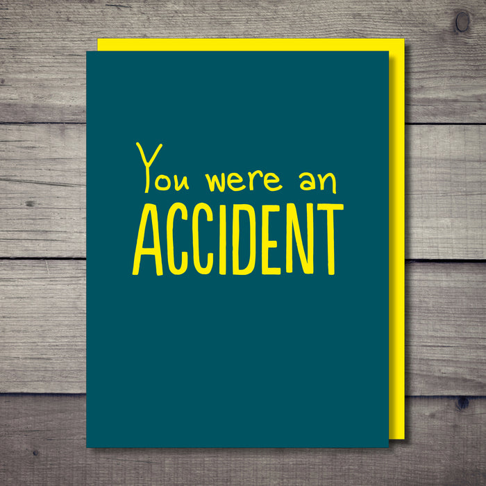 You Were An Accident Offensive Card