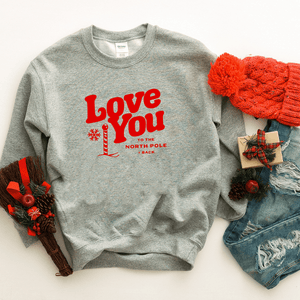 Love You to the North Pole & Back - Sweatshirt