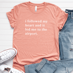 To The Airport - Bella+Canvas Tee