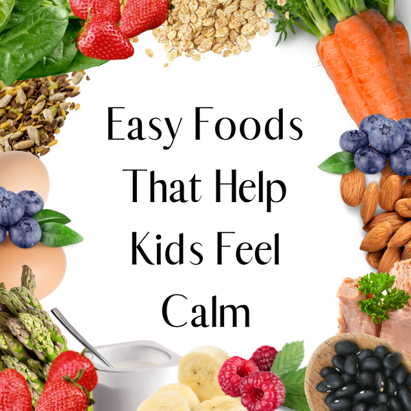 Easy Foods That Help Kids (& Adults) Feel Calm