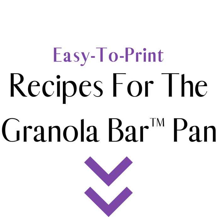 Easy-To-Print (PDF) Version Of Recipes For Granola Bar™ Pan