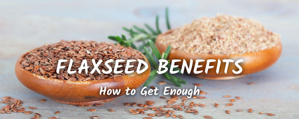 6 Reasons Flaxseed Is Good for You & How to Get Enough