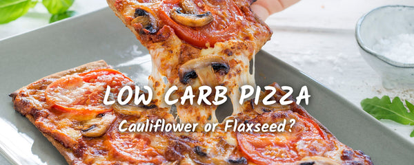 Cauliflower or Flaxseed - Which Low Carb Pizza is Better for You?