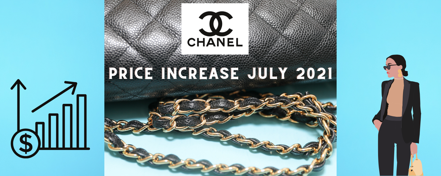 CHANEL PRICE INCREASE JULY 2021 IRELAND EUROPE NEW CHANEL PRICES