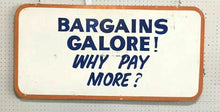 Load image into Gallery viewer, Vintage Bargains Galore! Why Pay More? Double Sided Sign