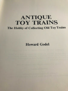 Antique Toy Trains The Hobby of Collecting Old Toy Trains by Howard Godel 5318