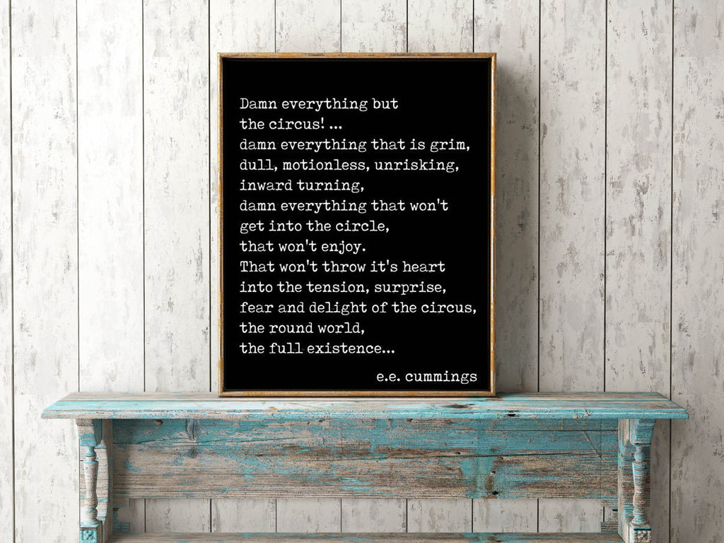 ee cummings damn everything but the circus print - BookQuoteDecor