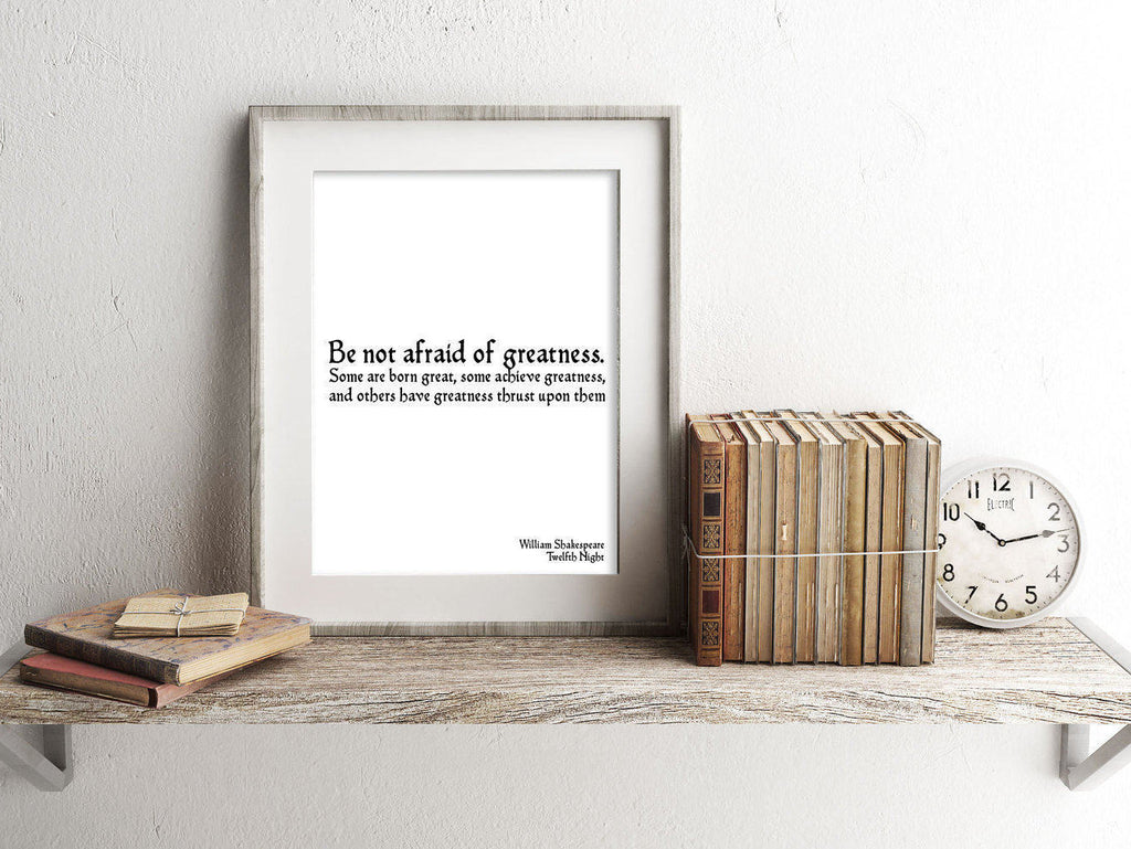 William Shakespeare Quote Dorm Room Wall Print, Bookworm Art Print, Unframed Print, Motivational Poster, Be Not Afraid Of Greatness - BookQuoteDecor
