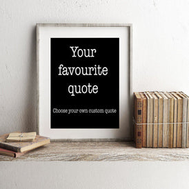 Quote Custom Poster, Custom Quote Print, Quote Custom Art, Personalized Gift, 8x10 11x14 16x20 20x30 black and white art print - BookQuoteDecor