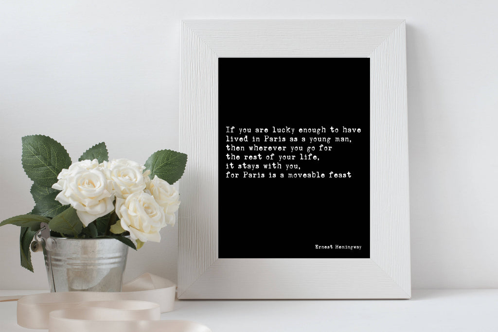 Paris Is A Moveable Feast Hemingway Quote Print Wall Art, Book Quote, Black & White Wall Prints Unframed - BookQuoteDecor