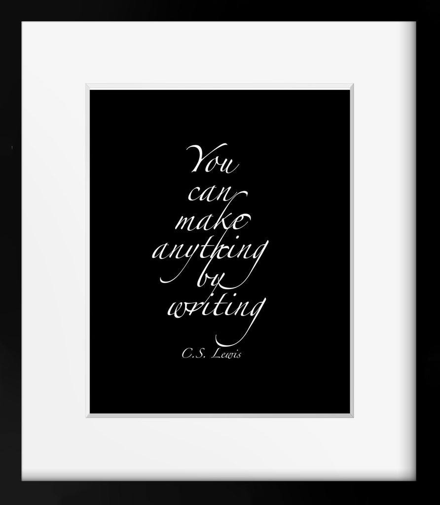 CS Lewis Quote Print, You Can Make Anything By Writing Library Decor Print Writing Quote Unframed - BookQuoteDecor