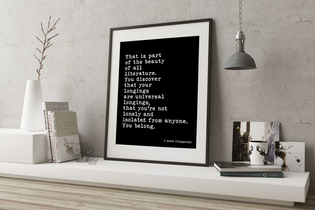 F Scott Fitzgerald Quote, Literature Quote Art Print, You Belong, Bookish Decor, The Beauty Of All Literature, Unframed