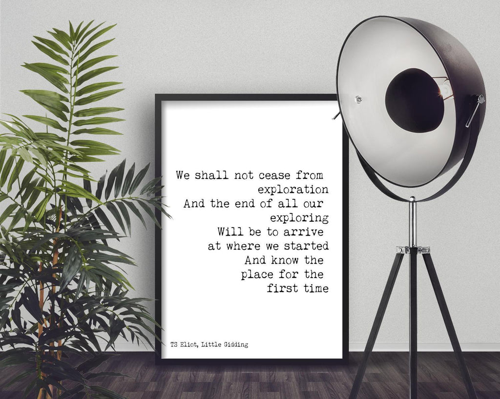 Travel Art Quote, Wanderlust Print Art, wall art, travel quote poster, Black & White TS Eliot Exploration Quote Art, office decor Unframed - BookQuoteDecor