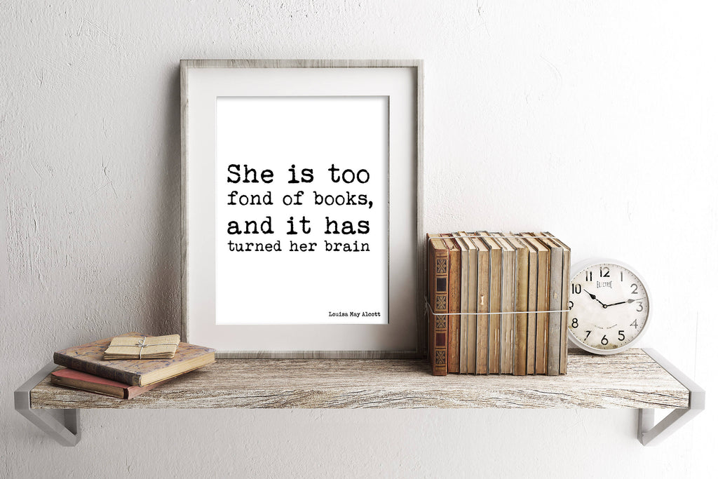 Too Fond of Books Wall Art Quote Print, Louisa May Alcott Art Print, bedroom decor, Little Women Wall Decor, book lover gift idea, Unframed - BookQuoteDecor