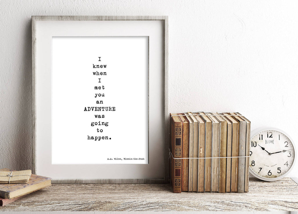 Winnie the Pooh Art Print, I Knew When I Met You Adventure Quote Wall Art in black & White Unframed - BookQuoteDecor