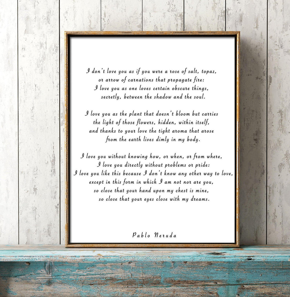 Pablo Neruda Love Verse Print, Love Poem Print, Pablo Neruda Art Print I Love You Without Knowing How, Unframed Love Poetry Art Gallery Wall - BookQuoteDecor