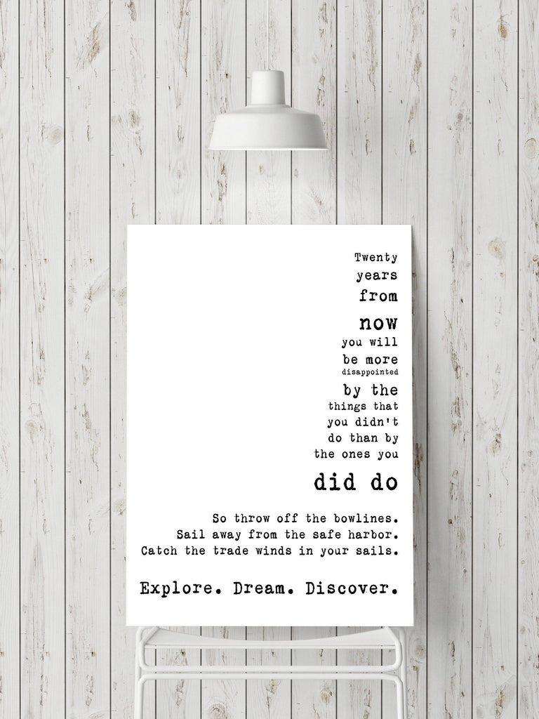 Twenty Years From Now Quote Art Print Inspirational Travel Decor, Mark Twain Explore Dream Discover in Black & White Unframed - BookQuoteDecor