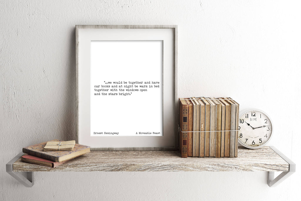 Romantic Art Print - Ernest Hemingway quote print, love quote from A Moveable Feast book, we would be together and have our books, Unframed - BookQuoteDecor